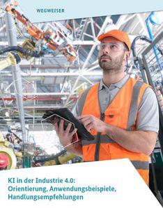 Cover: KI in der Industrie 4.0: Orientierung, Anwendungsbeispiele, Handlungsempfehlungen