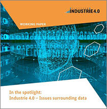 "Cover of the publication ""In the spotlight: Industrie 4.0 – Issues surrounding data"""