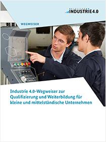 Cover der Publikation Industrie 4.0-Wegweiser zur Qualifizierung und Weiterbildung für kleine und mittelständische Unternehmen
